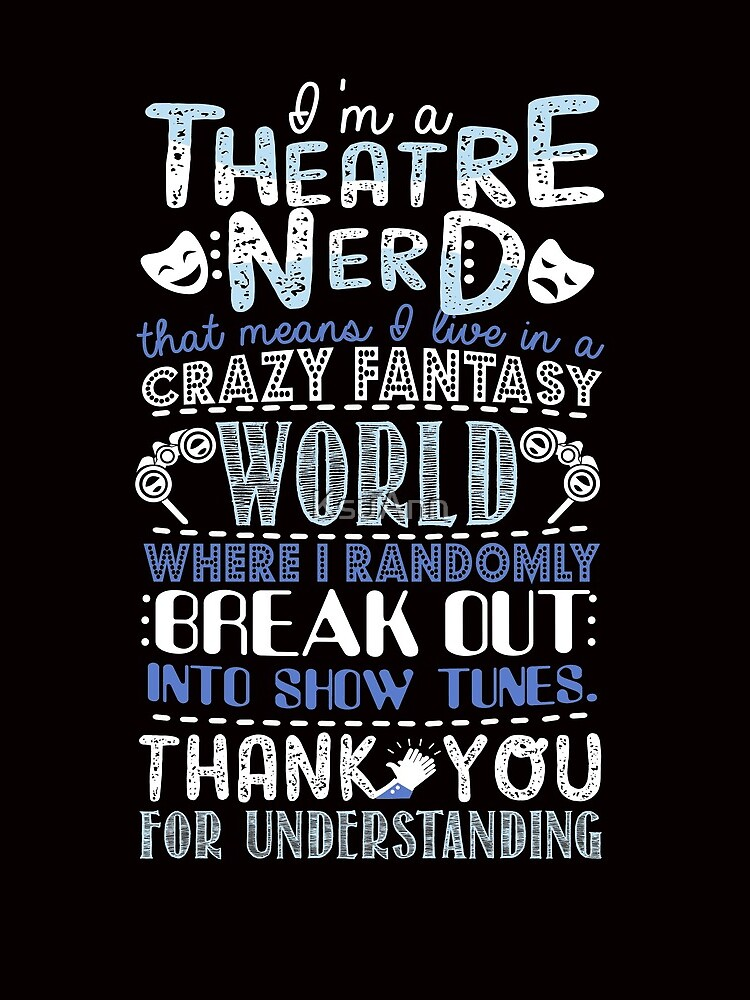 Theatre Nerd Funny Gift For Theatre Lovers by KsuAnn