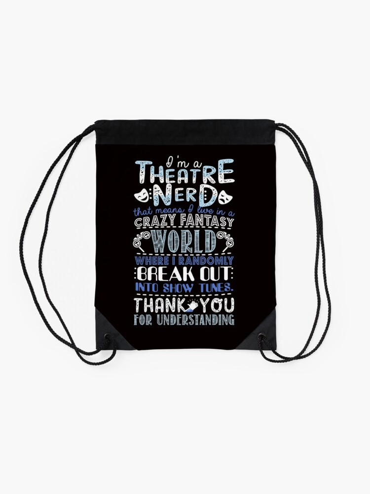 Alternate view of Theatre Nerd Funny Gift For Theatre Lovers Drawstring Bag