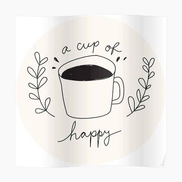 A Cup Of Happy Poster