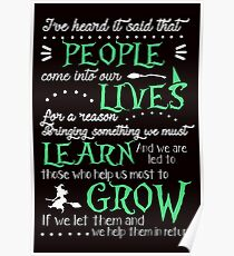 Wicked Musical Quote. People come into our lives... Poster