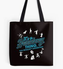 It's A Broadway Thing! Tote Bag