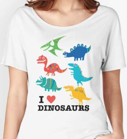 I love dinosaurs Women's Relaxed Fit T-Shirt