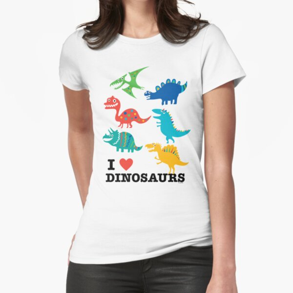 I love dinosaurs Fitted T-Shirt