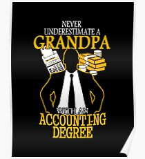 Never Underestimate a Grandpa with an Accounting Degree Poster