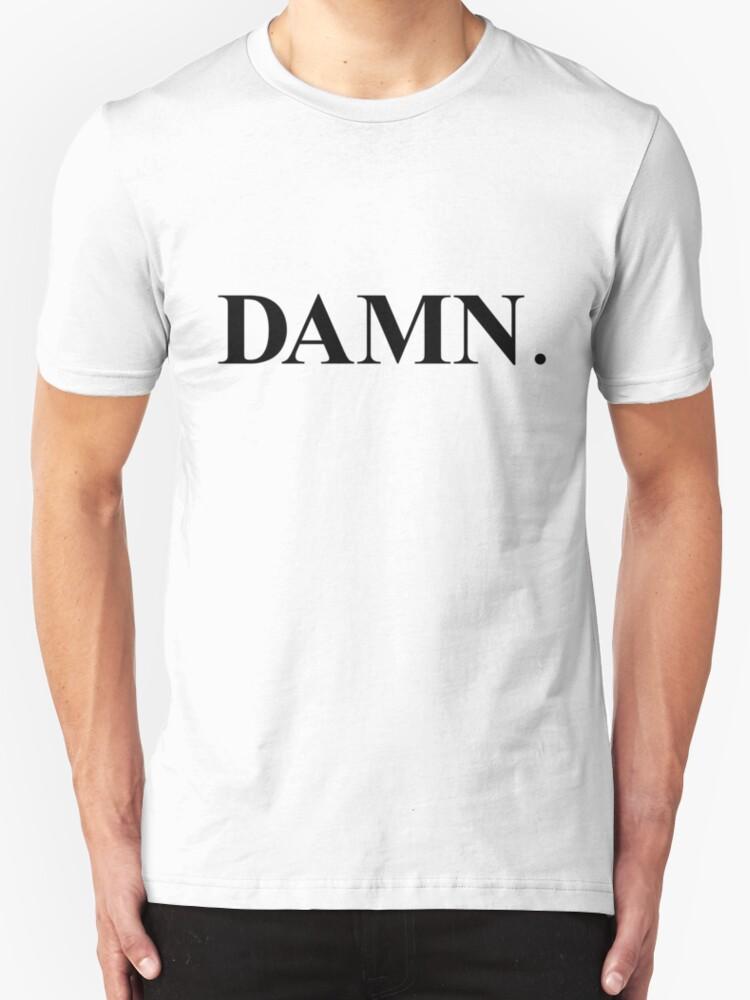 quotdamn kendrick lamarquot tshirts amp hoodies by decffs