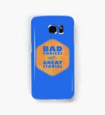 Bad Choices Make Great Stories - Humor Samsung Galaxy Case/Skin