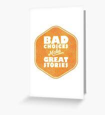 Bad Choices Make Great Stories - Humor Greeting Card