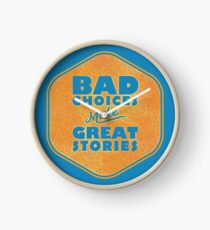 Bad Choices Make Great Stories - Humor Clock