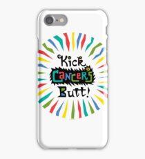 Kick Cancer's Butt  iPhone Case/Skin