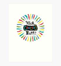 Kick Cancer's Butt  Art Print