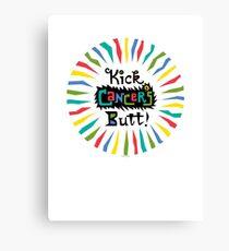 Kick Cancer's Butt  Canvas Print