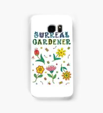 Surreal Gardener Samsung Galaxy Case/Skin