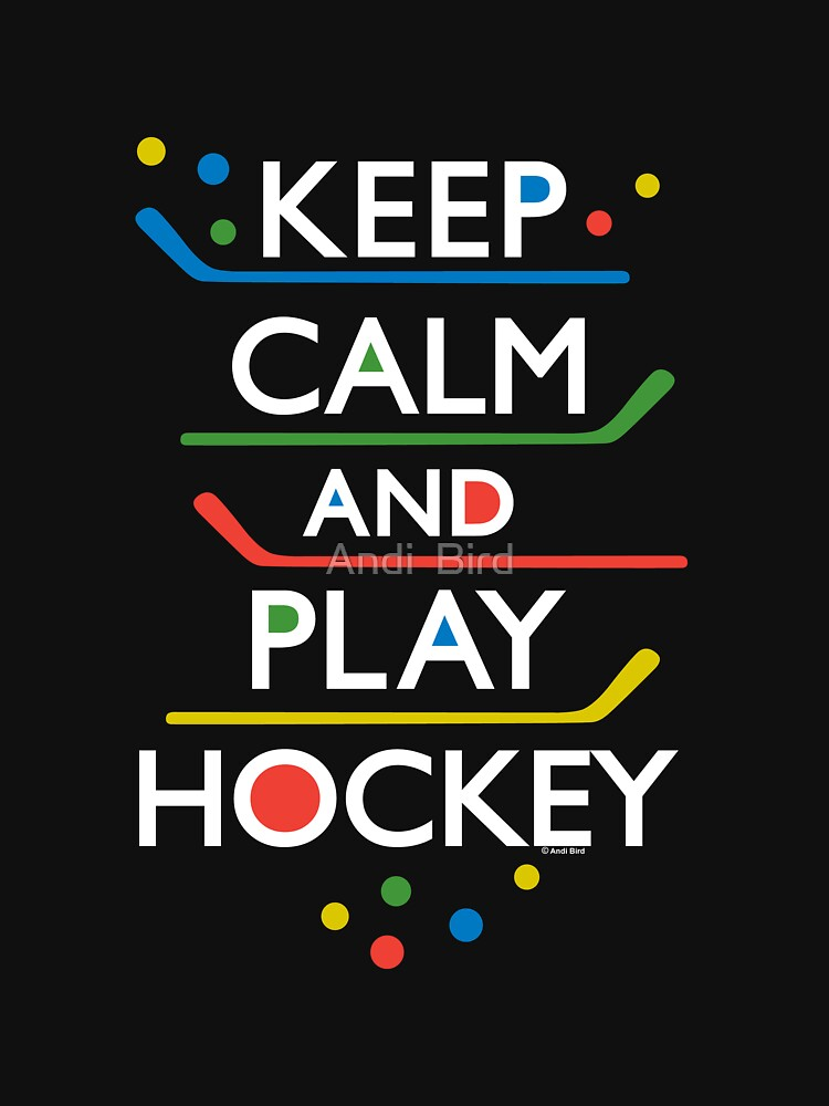 Keep Calm and Play Hockey - on dark   by andibird