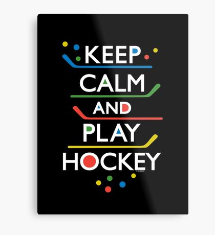 Keep Calm and Play Hockey - on dark   Metal Print