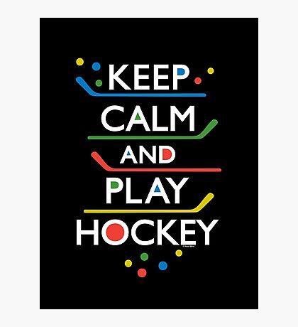 Keep Calm and Play Hockey - on dark   Photographic Print