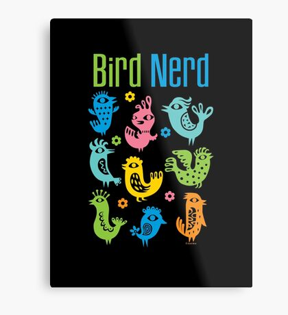 Bird Nerd - dark Metal Print