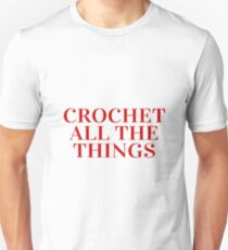 Crochet All the Things in Red Unisex T-Shirt