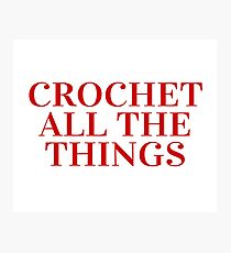 Crochet All the Things in Red Photographic Print
