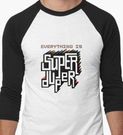 Everything is Super T-Shirt