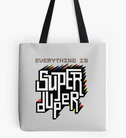 Everything is Super Tote Bag