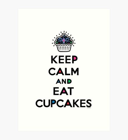 Keep Calm and Eat Cupcakes 6 Art Print