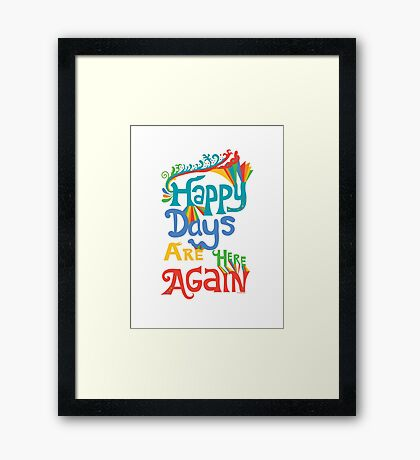 Happy Days Are Here Again - on lights Framed Print