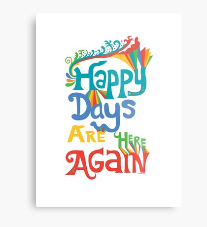 Happy Days Are Here Again - on lights Metal Print