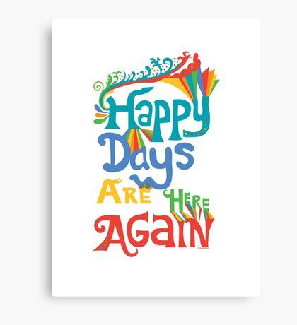 Happy Days Are Here Again - on lights Canvas Print