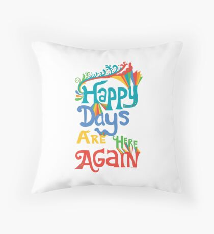 Happy Days Are Here Again - on lights Throw Pillow