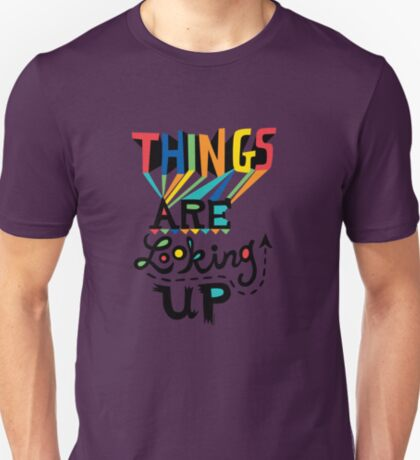 Things are Looking Up T-Shirt