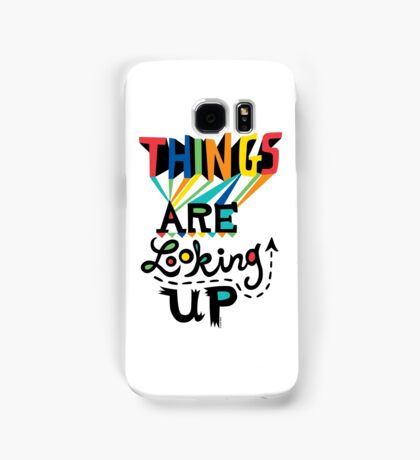 Things are Looking Up Samsung Galaxy Case/Skin