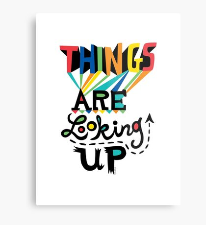 Things are Looking Up Metal Print