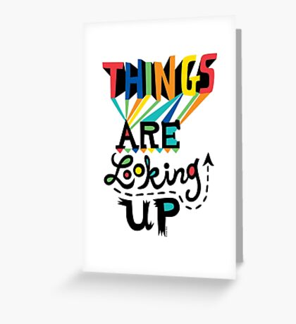 Things are Looking Up Greeting Card