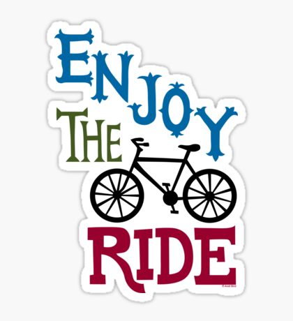 Enjoy the Ride - light Sticker