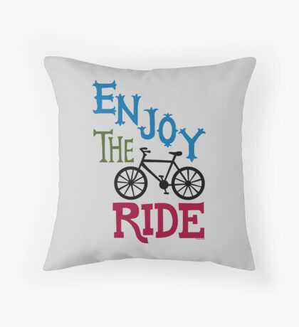 Enjoy the Ride - light Throw Pillow