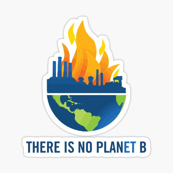 There is no plan(et) B. Sticker
