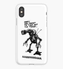 Honey you forgot to take out the trash... iPhone Case