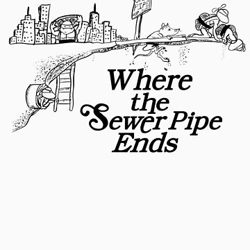 Where the Sewer Pipe Ends by beware1984