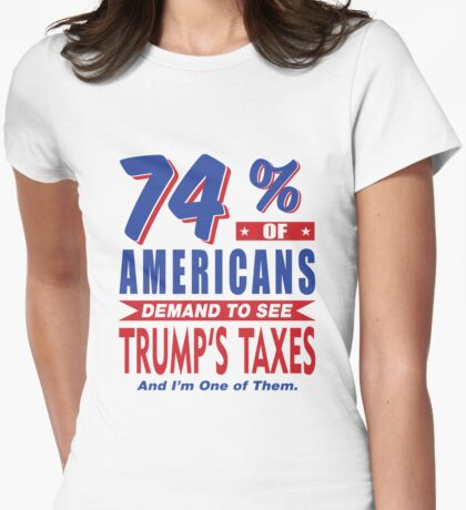 Americans demand trumps taxes T-Shirt