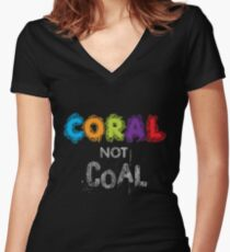 Coral Not Coal - White on Black Women's Fitted V-Neck T-Shirt
