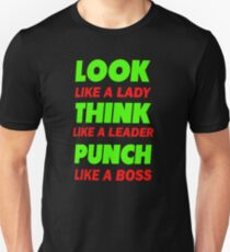 Look like a lady think like a leader Punch Unisex T-Shirt