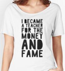 TEACHER - FAME AND MONEY Women's Relaxed Fit T-Shirt
