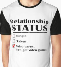 Relationship Status Video Games Graphic T-Shirt