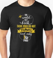 The world is a book those who do not travel Unisex T-Shirt