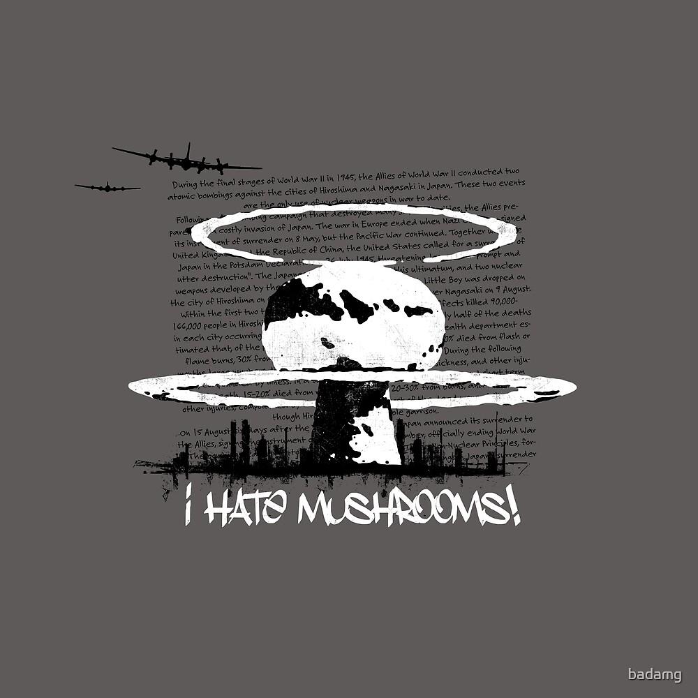 I hate mushrooms! by badamg
