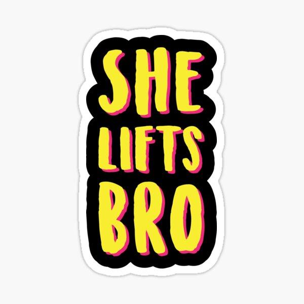 She Lifts Bro Sticker