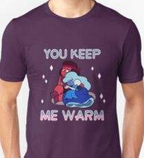 You Keep Me Warm Unisex T-Shirt