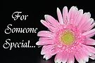 For Someone Special by ~ Fir Mamat ~