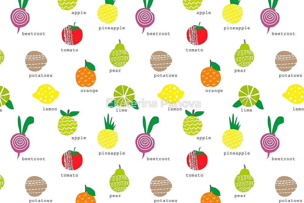 Fruits and... by Ekaterina Panova