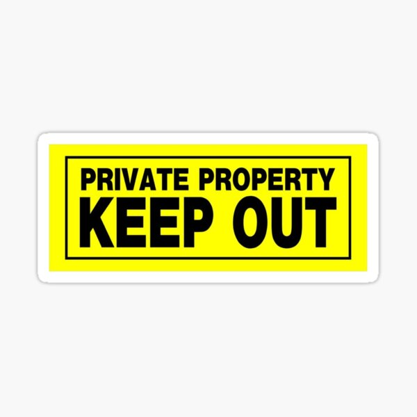 Private property- keep out  Sticker